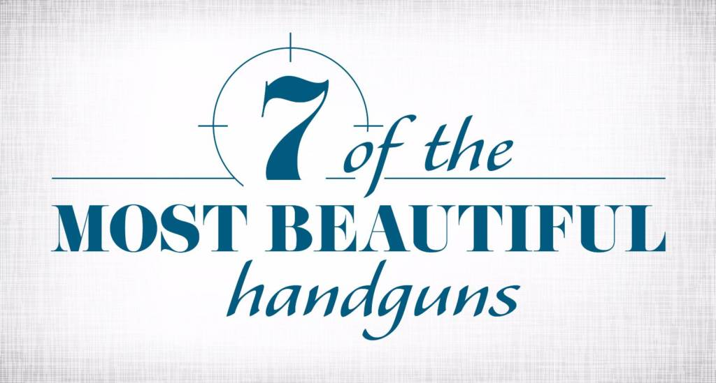 7 beautiful handguns